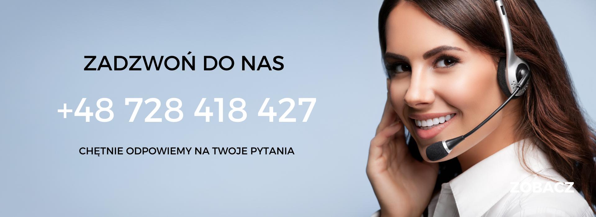 Zadzwoń do nas! Chętnie odpowiemy na Twoje pytania.
